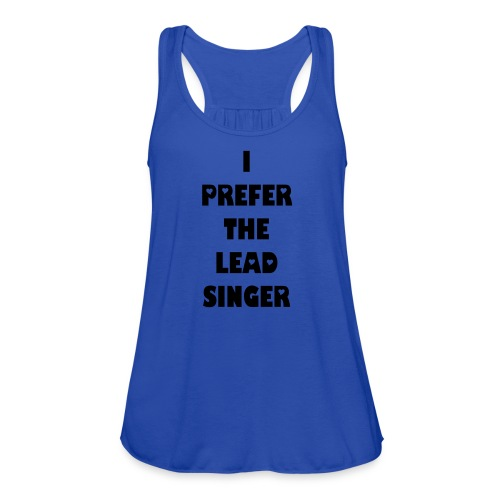 Lead Singer - Women's Flowy Tank Top by Bella