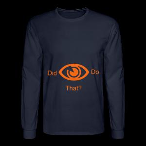 did i do that? - Men's Long Sleeve T-Shirt
