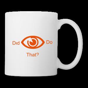 did i do that? - Coffee/Tea Mug