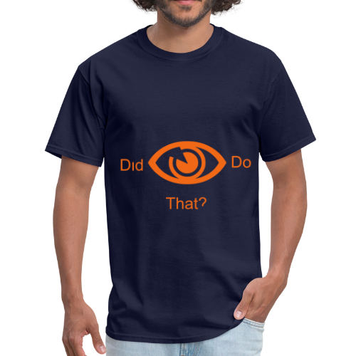 did i do that? - Men's T-Shirt