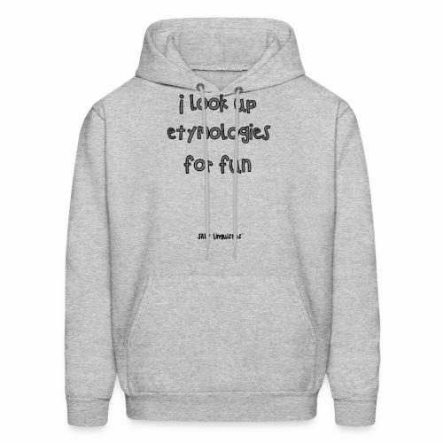 I look up etymologies for fun hoodie - Men's Hoodie