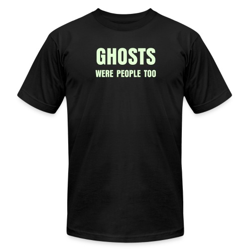 Ghosts Were People Too (3XL) - Men's Fine Jersey T-Shirt