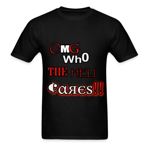 omg who the hell cares - Men's T-Shirt