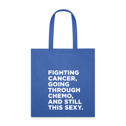 Funny Cancer Chemo Quote - Tote Bag