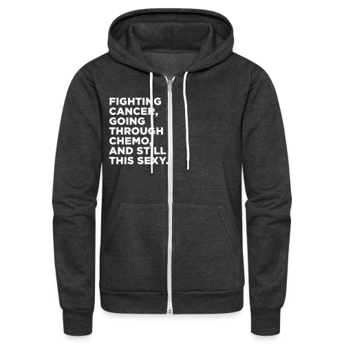 Funny Cancer Chemo Quote - Unisex Fleece Zip Hoodie