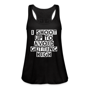 I Shoot Up to Avoid Getting High - White - Women's Flowy Tank Top by Bella