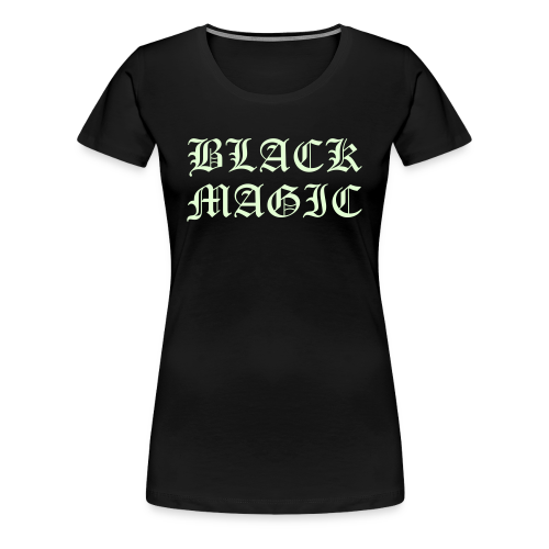 BLACK MAGIC - Women's Premium T-Shirt