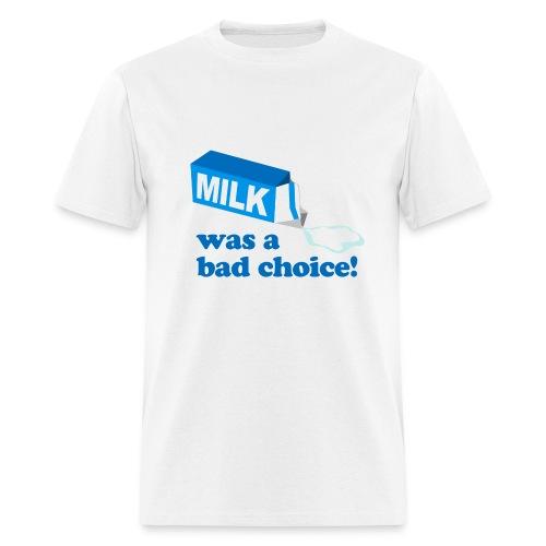 Milk Bad Choice Anchorman - Men's T-Shirt