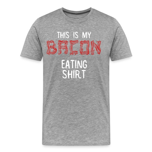 This Is My Bacon Eating Shirt (White Text) - Men's Premium T-Shirt