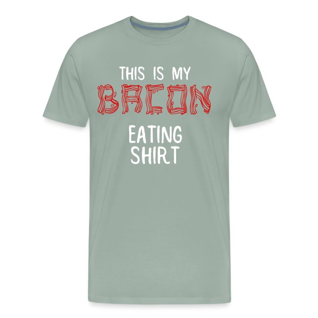 This Is My Bacon Eating Shirt (White Text)
