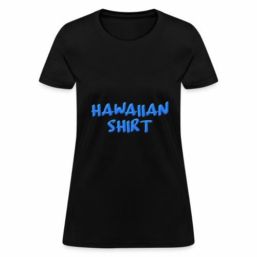 Hawaiian Shirt - Women's T-Shirt