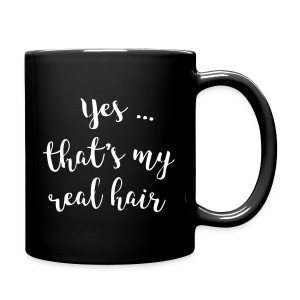 Yes...That's my real hair  - Full Color Mug