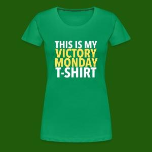Women's VICTORY MONDAY! - Women's Premium T-Shirt