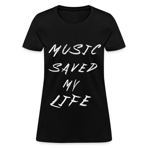 Music Saved My Life Womens - Women's T-Shirt