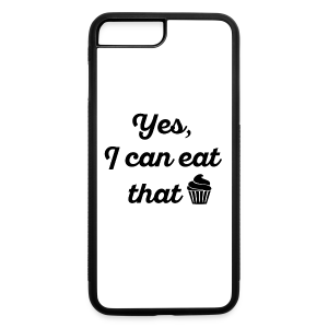 Yes, I Can Eat That. - iPhone 7 Plus Rubber Case