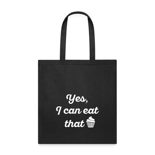 Yes, I Can Eat That. - Tote Bag