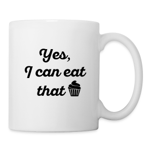 Yes, I Can Eat That. - Coffee/Tea Mug