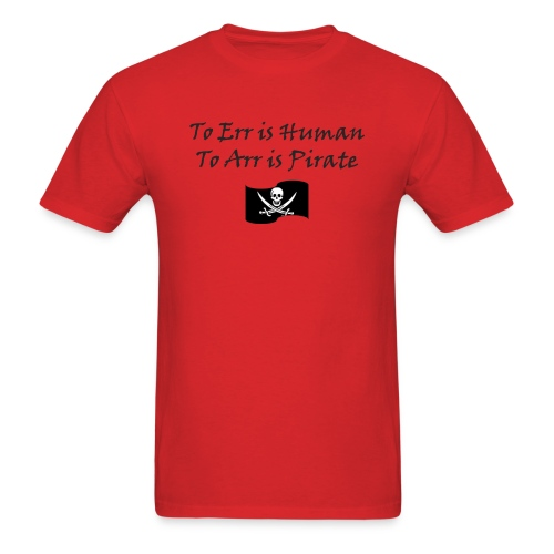 To Err is Human, To Arr is Pirate - Men's T-Shirt