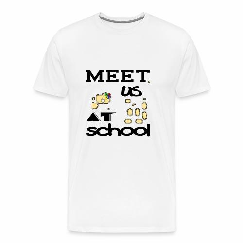 Meet Us At School - Men's Premium T-Shirt