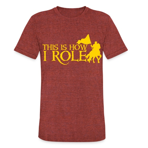Men's This is how i role Tee - Unisex Tri-Blend T-Shirt