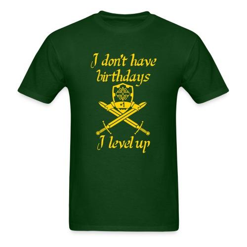 I Don't Have Birthdays, I Level Up (Men's) - Men's T-Shirt