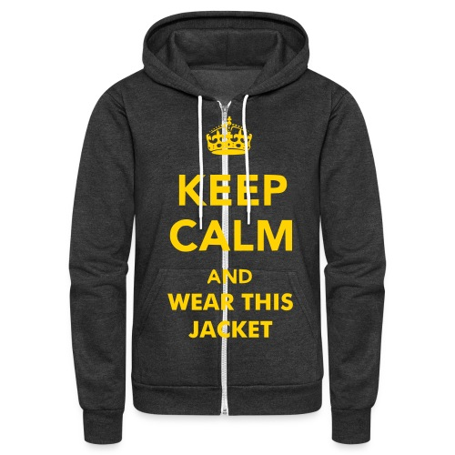 Keep calm and wear this jacket - Unisex Fleece Zip Hoodie