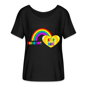 Rainbows Stop Hate Loose Fitting Comfortable Top -a part of the profits will go to the SPLC thru the end of 2018 - Women's Flowy T-Shirt
