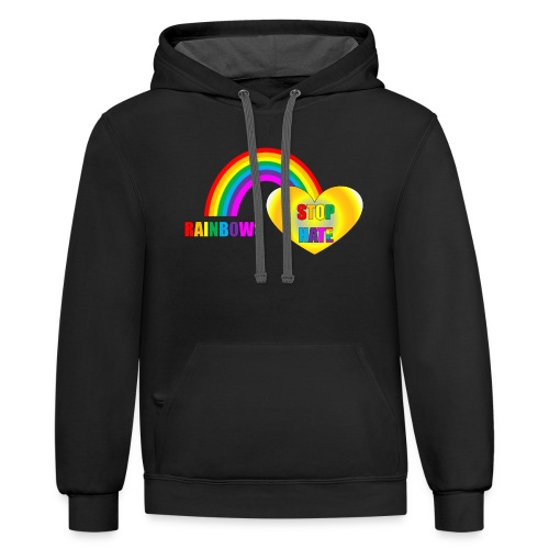 Black Rainbows Stop Hate Hoodie - a part of the profits will go to the SPLC thru the end of 2018 - Contrast Hoodie