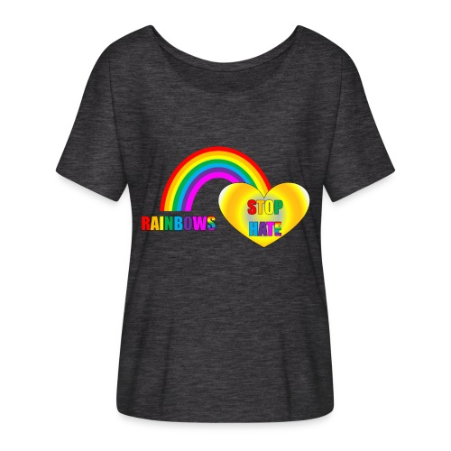 Comfortable, loose fitting Rainbows Stop Hate top -a part of the profits will go to the SPLC thru the end of 2018 - Women's Flowy T-Shirt