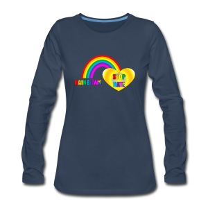 Rainbows Stop Hate Long sleeved tee a part of the profits will go to the SPLC thru the end of 2018 - Women's Premium Long Sleeve T-Shirt