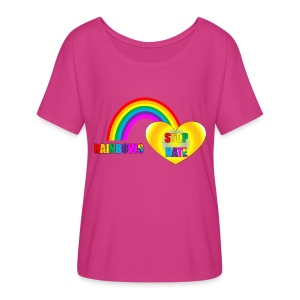 Loose Fitting Rainbows Stop Hate Top -a part of the profits will go to the SPLC thru the end of 2018 - Women's Flowy T-Shirt
