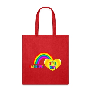 Rainbows Stop Hate tote -a part of the profits will go to the SPLC thru the end of 2018 - Tote Bag
