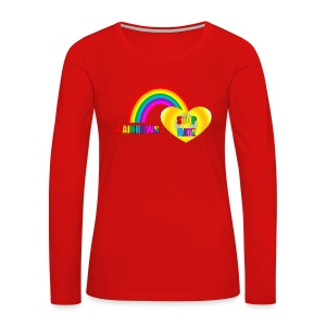 Rainbows Stop Hate Logo top a part of the profits will go to the SPLC thru the end of 2018 - Women's Premium Long Sleeve T-Shirt