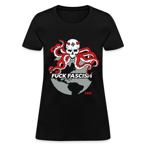 Fuck Fascism - Women's T-Shirt