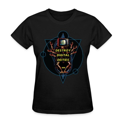 Destroy Digital Deities - Women's T-Shirt