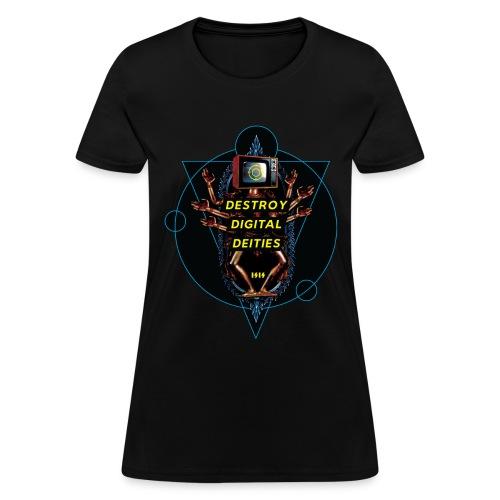Destroy Digital Deities - Women's T-Shirt
