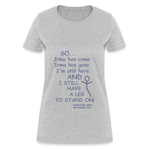 Hurricane Irma, Leg To Stand On - Women's T-Shirt