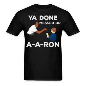 Messed up A-A-RON Tshirt - Men's T-Shirt