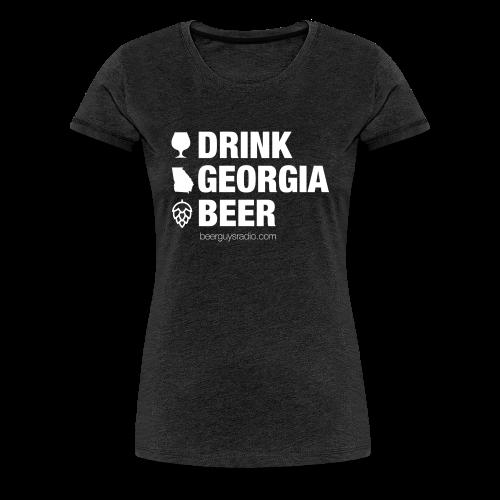 Drink Georgia Beer Women's Tee - Women's Premium T-Shirt