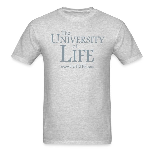 [front] The University of Life [back] Got Life?