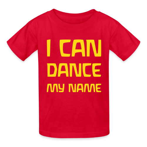 I CAN DANCE MY NAME - Kids' T-Shirt
