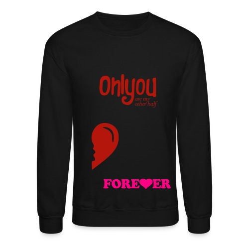 only you male - Crewneck Sweatshirt