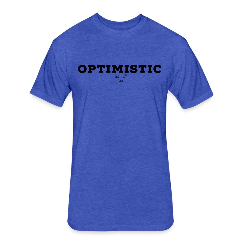 OPTIMISTIC AF - Fitted Cotton/Poly T-Shirt by Next Level