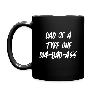Dad of a Type One Dia-Bad-Ass - Full Color Mug