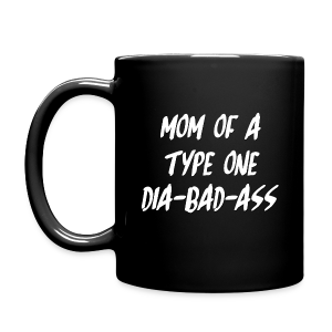 Mom of a Type One Dia-Bad-Ass - Full Color Mug