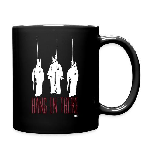 Hang In There - KKK - Full Color Mug