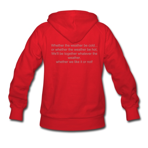 Whether the Weather be Cold' Hoodie! - Women's Hoodie