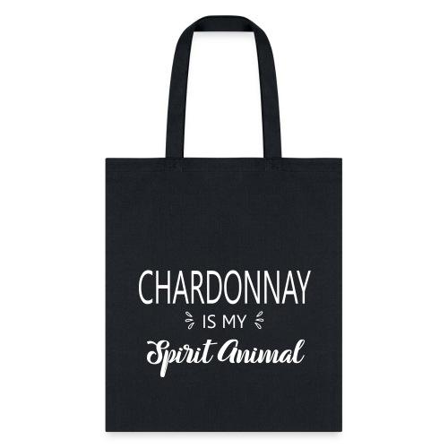 Chardonnay is my spirit animal totebag - Tote Bag