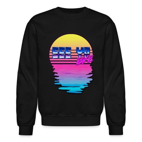 See Ya, Bye (Crew Sleeve) - Crewneck Sweatshirt