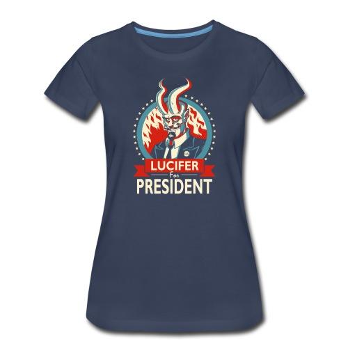 Lucifer For President! - Women's Premium T-Shirt
